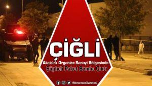 Çiğli Atatürk Organize Sanayi Bölgesinde Bomba