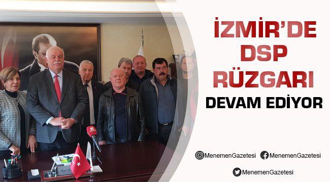 İzmir'de DSP Rüzgarı Devam Ediyor