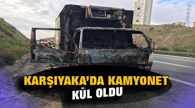 Karşıyaka'da seyir halindeki kamyonet yandı.