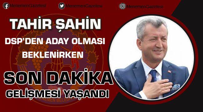 Son dakika Menemen Belediye Başkanı Tahir Şahin Aday Olmadı