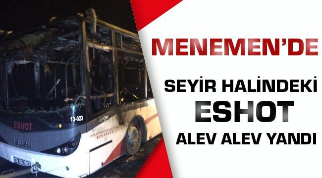 Menemen Ulukent de eshot Otobüsü Yandı