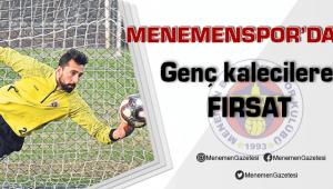 Menemenspor'da Genç Kalecilere Fırsat Doğdu.