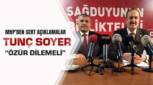 MHP'den Sert Açıklamalar Tunç Soyer Özür Dilemeli
