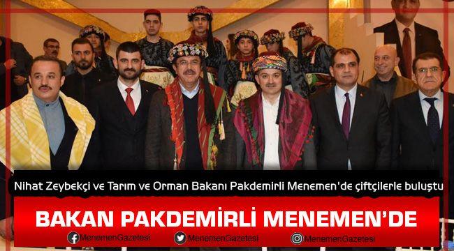 Nihat Zeybekçi ve Tarım ve Orman Bakanı Pakdemirli Menemen'de çiftçilerle buluştu