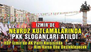 İzmir Gündoğdu Meydanında Nevruz Kutlamaları Sırasında Pkk Sloganları Atıldı