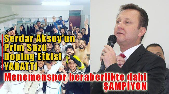 Başkan Aksoy'un Prim Sözüne karşılık Menemen Belediyespor Gol Oldu Yağdı