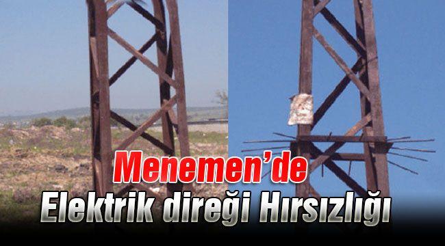 Menemen'de Elektrik direği Hırsızlığı