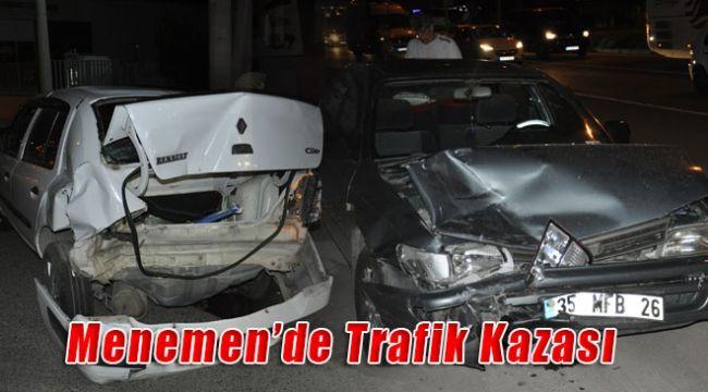 Menemen'de Maddi Hasarlı Trafik Kazası