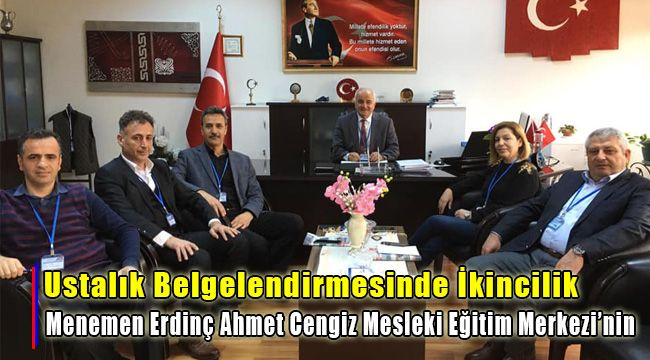 Ustalık Belgelendirmesinde ikincilik Menemen Erdinç Ahmet Cengiz Mesleki Eğitim Merkezi'nin Oldu