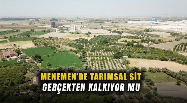 Tarımsal SİT Menemen'de Popüler Yatırımı Sekteye Uğrattı