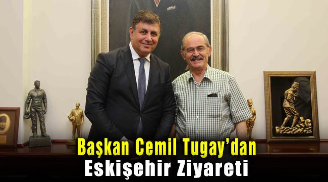 Başkan Cemil Tugay'dan Eskişehir Ziyareti