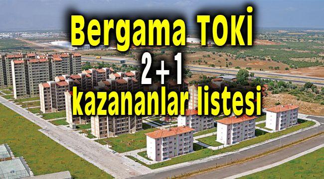 Bergama TOKİ 2+1 Evlerin Kura Sonuçları Açıklandı.