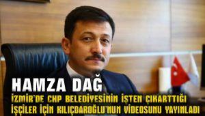 Hamza Dağ Menemen Belediyesi'nde İşten Çıkartılan İşçiler hakkında Kemal Kılıçdaroğlu'na Kimse İşten Çıkartılmayacak Sözünü Hatırlattı