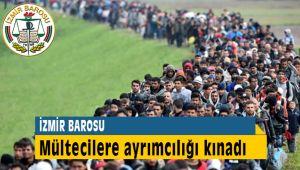 İzmir Barosu Mültecilere Yapılan Ayrımcılığı Kınadı