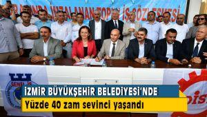 İzmir Büyükşehir Belediyesinde yüzde 40 zam sevinci