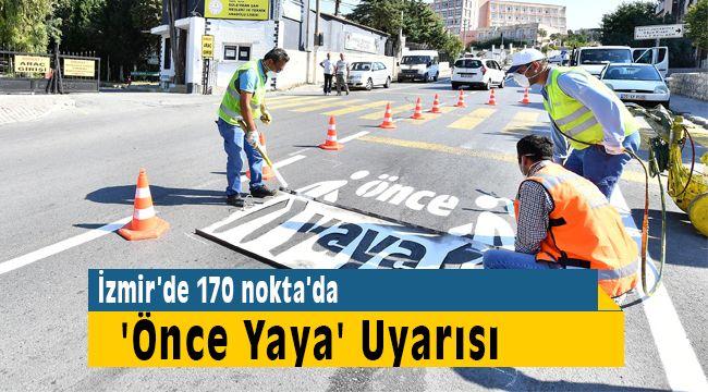 İzmir'de Öncelik Hayatın Öncelik Yayanın Kampanyası