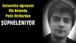İzmir'de Üniversite Öğrencisi Ölü Bulundu