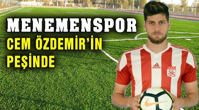 Menemenspor Cem Özdemir'in Peşinde