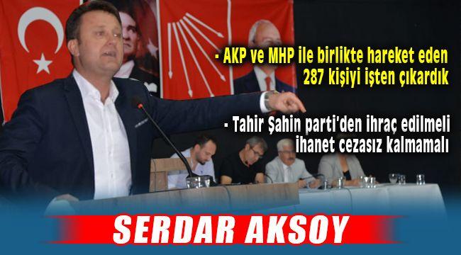 Serdar Aksoy, Tahir Şahin'in Partiden İhracını İstedi