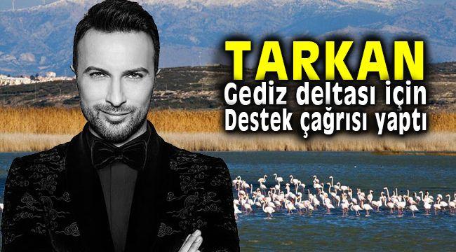 Tarkan'dan İzmir'deki Gediz Deltasına Destek Çağrısı