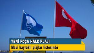 Yeni Foça Halk Plajı artık Mavi Bayraklı