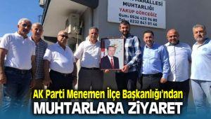 AK Parti Menemen İlçe Başkanlığından Muhtarlara Ziyaret