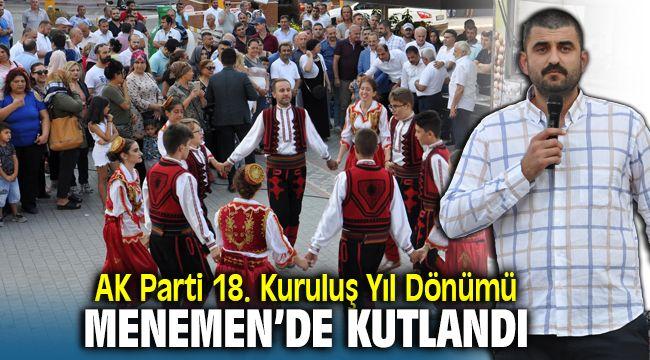 AK Parti'nin 18. Kuruluş yıl dönümü Menemen'de kutlandı