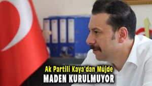AK Partili Milletvekili Mahmut Atilla Kaya'dan müjde! Selçuk'a maden kurulmayacak