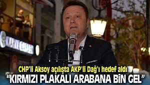 Başkan Aksoy'dan AKP'li Hamza Dağ'a; Kırmızı Plakalı Aracına Bin Gel..