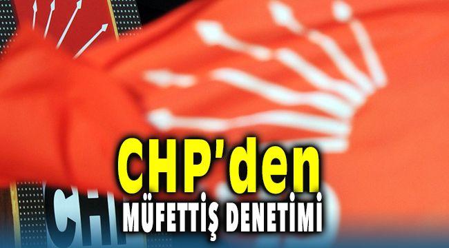 CHP'den Müfettiş Denetimi