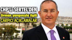 CHP İzmir Milletvekili Atila Sertel İzmir orman yangınıyla ilgili çarpıcı açıklamalarda bulundu
