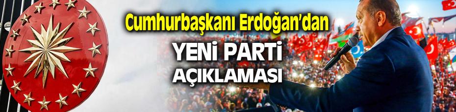 Cumhur Başkanı Recep Tayyip Erdoğan'dan Yeni Parti Açıklaması