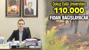 DEÜ İzmir' 110 Bin Fidan Bağışlayacak