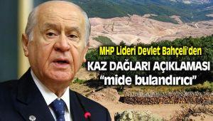 Devlet Bahçeli Kaz Dağları Hakkında Açıklama Yaptı
