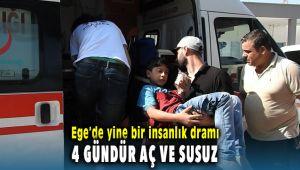 Ege'de İnsanlık Dramı 4 Gündür Aç ve Susuz