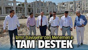 İzmir Büyükşehir Belediyesi'nden Menemen'e Tam Destek