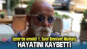 İzmir'de 1. sınıf emniyet müdürü hayatını kaybetti