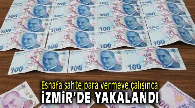 İzmir'de Esnafa Sahte Para Vermek isteyince Suç Üstü Yakalandı