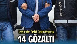 İzmir'de FETÖ operasyonunda 14 gözaltı