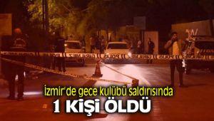 İzmir'de Gece Kulübü kavgasında Bir Kişi Hayatını Kaybetti