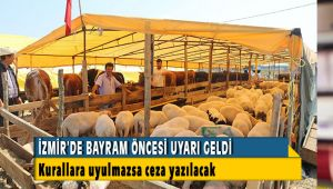 İzmir'de Kurban Bayramı Öncesi Uyarılar Arttı