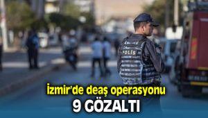 İzmir'de Yapılan Operasyonda 9 Deaş'lı gözaltına alındı