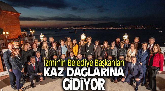 İzmir'in Belediye Başkanları Cumartesi günü Kaz Dağlarına Gidiyor