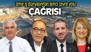 """İzmir iş dünyası temsilcilerinden çağrı: """"İzmir'e ikinci çevre yolu yapılmalı"""""""