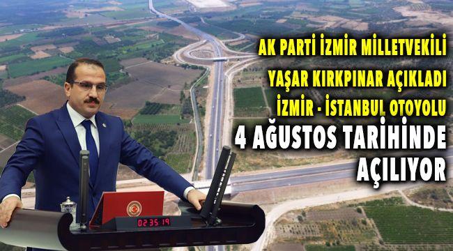 İzmir İstanbul Otoyolu 4 Ağustos Günü Açılıyor