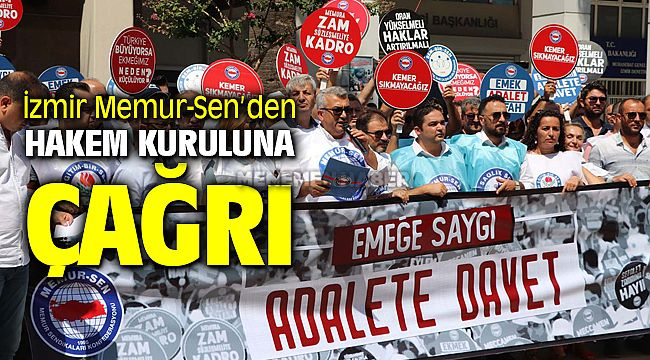 İzmir Memur-Sen, Adaletin sağlanmasını bekliyoruz