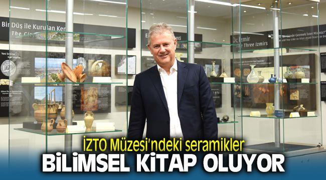 İzmir Ticaret Odası Ticaret Tarihi Müzesi'nde yer alan seramikler bilimsel kitap oluyor