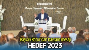 Konak Belediye Başkanı Abdül Batur hedef 2023 dedi