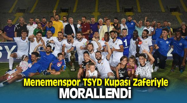 Menemenspor TSYD Kupasıyla Moral Depoladı