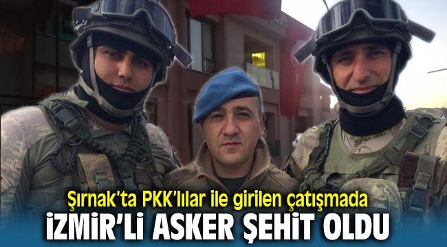 Şırnak'ta çıkan çatışmada İzmir'li Uzman Çavuş Şehit Oldu